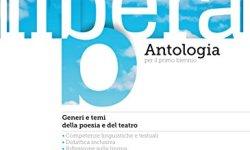 @ Libera – Antologia per il primo biennio: Generi e temi della poesia e del teatro • Competenze linguistiche e testuali • Didattica inclusiva • Riflessione sulla lingua • Compiti di realtà • Invalsi PDF gratis italiano