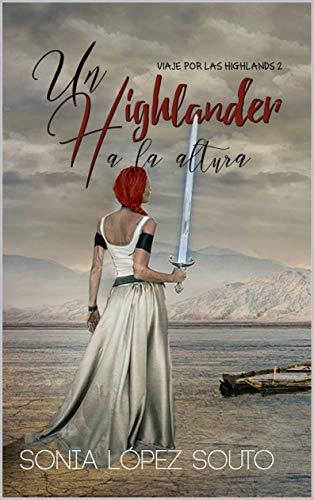 Leer Gratis Un highlander a la altura (Viaje por las Highlands 2) de Sonia López Souto