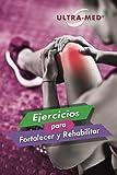 Ejercicios para Fortalecer y Rehabilitar