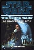 La trappola dei Sith. The clone wars. Star wars: 2