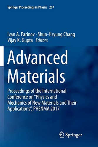Advanced Materials: Proceedings of the International Conference on Physics and Mechanics of New...