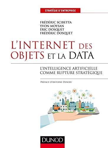 L'INTERNET DES OBJETS ET LA DATA - L'INTELLIGENCE ARTIFICIELLE COMME RUPTURE STRATÉGIQUE