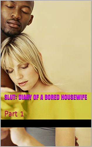 Slut Diary Of A Bored Housewife Part 1 By Long Terry