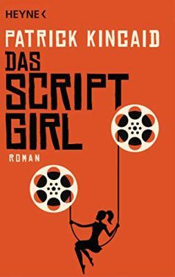 Patrick Kincaid: Das Script Girl