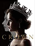 The Crown: The official book of the hit Netflix series (English Edition)