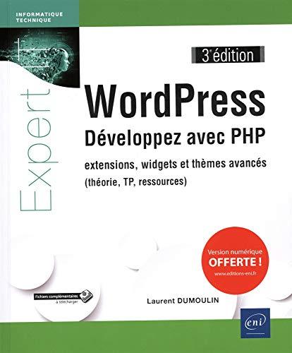 WordPress - Développez avec PHP - extensions, widgets et thèmes avancés (théorie, TP,...