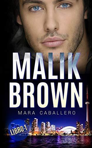 Leer Gratis Malik Brown: Libro 1 (Bilogía Habibi) de Mara Caballero