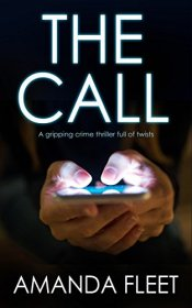 THE CALL a gripping crime thriller full of twists by [FLEET, AMANDA]