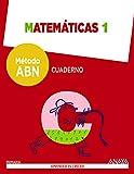 Matemáticas 1. Método ABN. Cuaderno. - 9788469815571