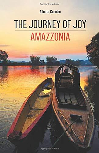 The Journey of Joy. Amazzonia