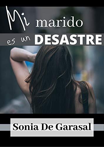 Mi marido es un desastre (Deseos oscuros nº 3) de Sonia De Garasal