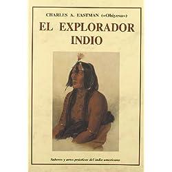 El explorador indio : saberes y artes prácticas del indio americano