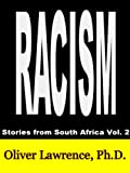 Racism: Stories from South Africa (Apartheid South Africa Book 2) (English Edition)