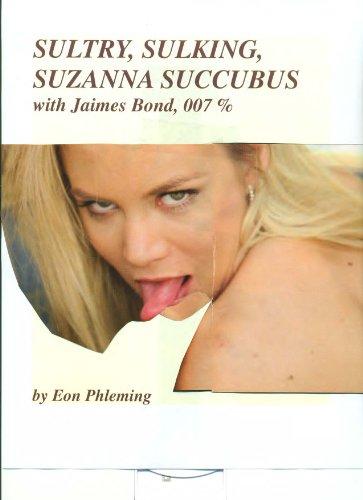SULTRY SULKING SUZANNA SUCCUBUS (Ribald Tales [ JAIMES BOND, 007 % ] Book 2) (English...