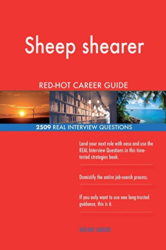 Sheep Shearer Red-Hot Career Guide; 2509 Real Interview Questions