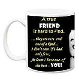 IZOR Valentine's Day Gift ;A True Friend Is Hard To Find With Finger Smiley Printed Ceramic Mug