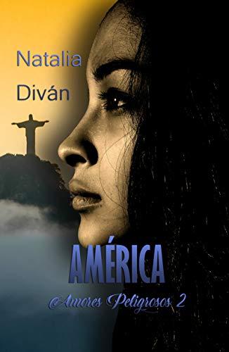 AMÉRICA (Amores Peligrosos nº 2) de Natalia Diván