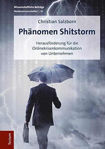 Phänomen Shitstorm: Herausforderung für die Onlinekrisenkommunikation von Unternehmen