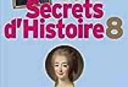 Secrets d'Histoire – tome 8