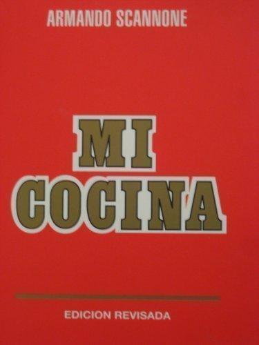 Mi Cocina a La Manera De Caracas (rojo) by Armando Scannone (2010) Paperback