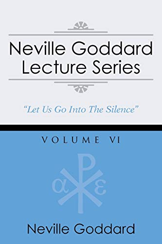 Neville Goddard Lecture Series, Volume VI: (A Gnostic Audio Selection, Includes Free Access to Streaming Audio Book)