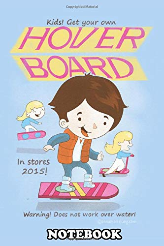 Notebook: Get Your Own Hoverboard D , Journal for Writing, College Ruled Size 6' x 9', 110 Pages