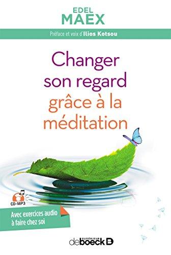 Changer son regard grace a la méditation CD MP3