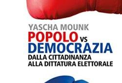 ^ Popolo vs Democrazia: Dalla cittadinanza alla dittatura elettorale libri gratis
