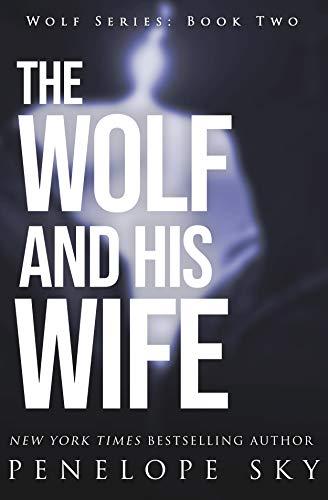 Leer Gratis El Lobo y su Esposa (Serie Lobo 2) de Penelope Sky