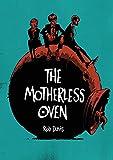The Motherless Oven (Original Fiction)