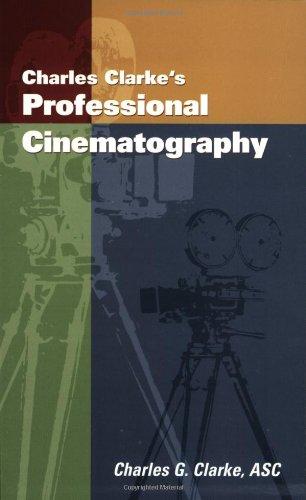 Charles Clarke's Professional Cinematography PDF Kindle - ManuShimmel
