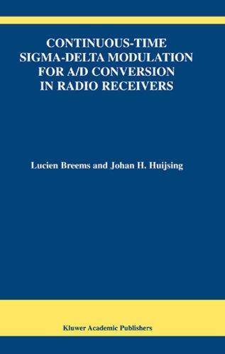 Continuous-Time Sigma-Delta Modulation for A/D Conversion in Radio Receivers (The Springer International Series in Engineering and Computer Science Book 634)