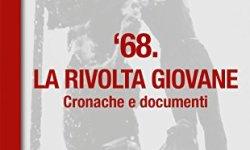 * '68. La rivolta giovane. Cronache e documenti Epub Gratis