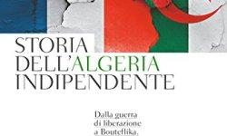 & Storia dell'Algeria indipendente. Dalla guerra di liberazione a Bouteflika libri in pdf gratis
