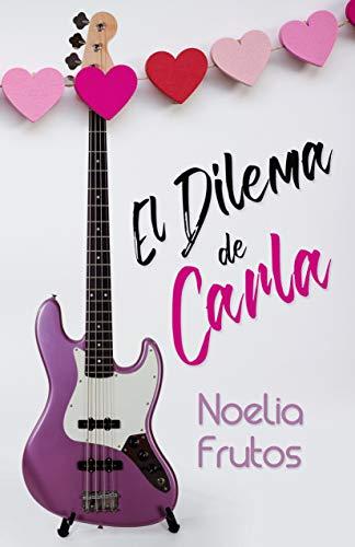 Leer gratis El Dilema de Carla de Noelia Frutos