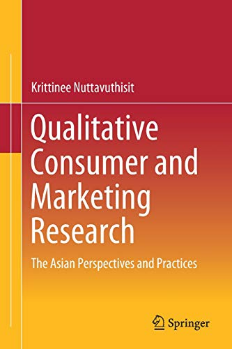 Qualitative Consumer and Marketing Research: The Asian Perspectives and Practices