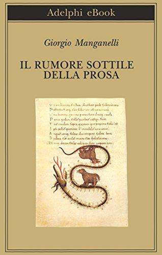 Il rumore sottile della prosa (Biblioteca Adelphi Vol. 286)