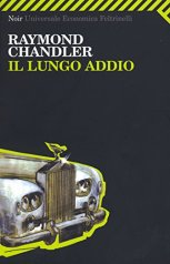 Copertina del libro di Raymond Chandler intitolato Il lungo addio