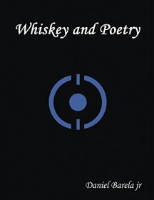 Whiskey and Poetry by [Barela, Daniel]