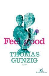 Feel good (LITT GENERALE) par [Gunzig, Thomas]