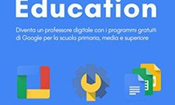 $ G Suite for Education: Diventa un professore digitale con i programmi gratuiti di Google per la scuola primaria, media e superiore libri in pdf gratis