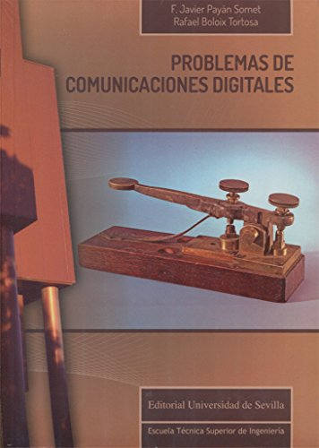 Problemas de comunicaciones digitales (Monografías de la Escuela Técnica Superior de Ingeniería)