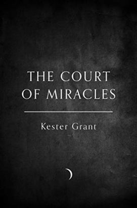 The Court of Miracles (The Court of Miracles Trilogy, Book 1) by [Grant, Kester]
