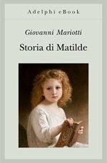 Storia di Matilde di [Mariotti, Giovanni]