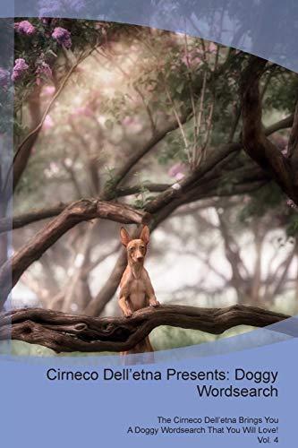 Cirneco Dell'etna Presents: Doggy Wordsearch The Cirneco Dell'etna Brings You A Doggy Wordsearch...