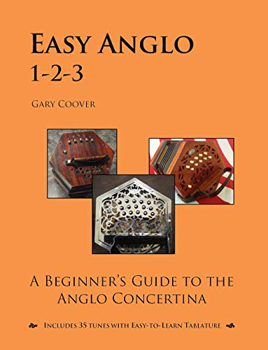 Easy Anglo 1-2-3: A Beginner's Guide to the Anglo Concertina (English Edition)