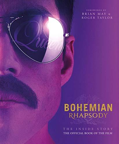 Bohemian Rhapsody. The Inside Story (Bohemian Rhapsody Movie Book)