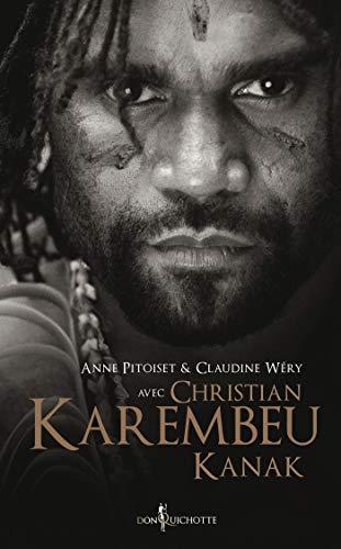 Christian Karembeu, Kanak (NON FICTION) par [Karembeu, Christian, Pitoiset, Anne, Wéry, Claudine]