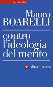 Contro l'ideologia del merito di [Mauro Boarelli]
