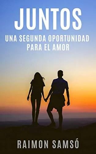 Juntos: Una segunda oportunidad para el amor de Raimon Samsó